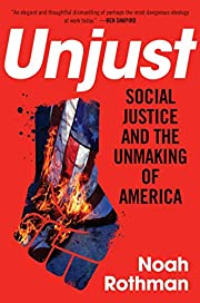 Unjust: Social Justice and the Unmaking of…