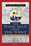 The wise man from the west : Matteo Ricci and his mission to China / Vincent Cronin ; foreword by James V. Schall