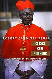 God or nothing de Robert Sarah