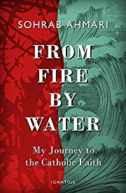 From Fire, by Water: My Journey to the…