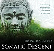 Somatic Descent: Experiencing the Ultimate…