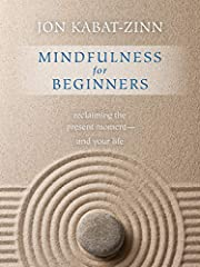 Mindfulness for Beginners: Reclaiming the…