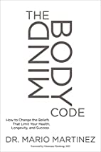 The MindBody Code: How to Change the Beliefs…