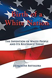 Birth of a White Nation The Invention of…