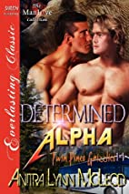 Determined Alpha (Twin Pines Grizzlies, #14)…
