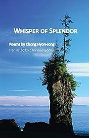 Whisper of Splendor: Poems by Chong…
