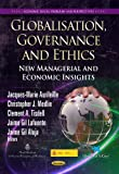 Globalisation, Governance and Ethics : New Managerial and Economic Insights