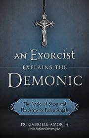 An Exorcist Explains the Demonic: The Antics…