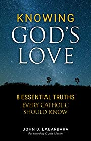 Knowing God's Love: Eight Essential Truths…