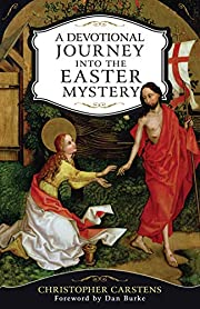 A Devotional Journey into the Easter Mystery…