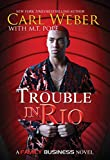Trouble in Rio : a family business novel / Carl Weber with M. T. Pope