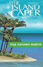 The Island Caper by Paul Sunshine Murphy