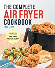 The Complete Air Fryer Cookbook: Amazingly…