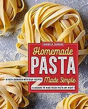 Homemade Pasta Made Simple: A Pasta Cookbook…