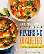 Dr. Neal Barnard's Cookbook for Reversing…