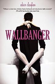 Wallbanger av Alice Clayton