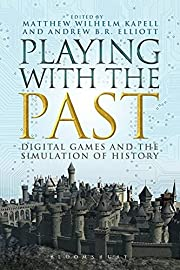 Playing with the Past: Digital Games and the…