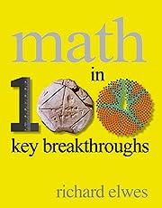 Math in 100 Key Breakthroughs av Richard…