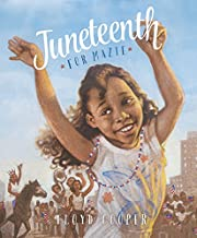 Juneteenth for Mazie (Fiction Picture Books)…