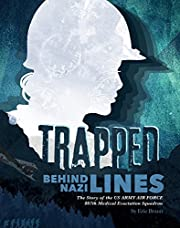 Trapped Behind Nazi Lines: The Story of the…