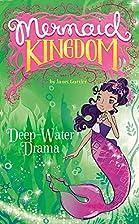 Deep-Water Drama (Mermaid Kingdom) by Janet…