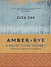 Amber & Rye: A Baltic Food Journey: Estonia…