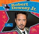 Robert Downey Jr. : star of Iron Man / Sarah Tieck