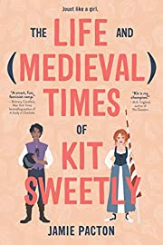 The Life and Medieval Times of Kit Sweetly…
