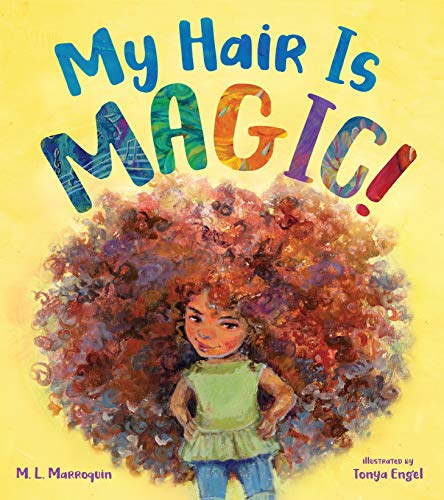 My Hair is Magic by M. L. Marroquin