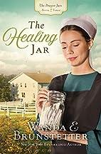 The Healing Jar by Wanda E. Brunstetter