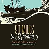 90 miles to Havana / Enrique Flores-Galbis