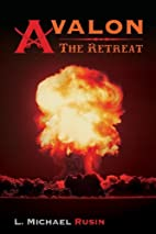 Avalon: The Retreat by L. Michael Rusin