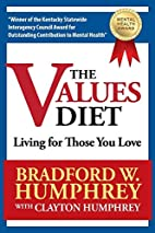 The Values Diet: Living for Those You Love…