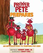 Prepper Pete Prepares: An Introduction to…