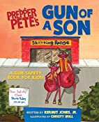 Prepper Pete's Gun of a Son: A Gun…