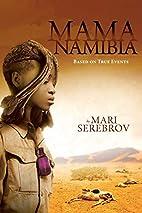 Mama Namibia by Mari Serebrov