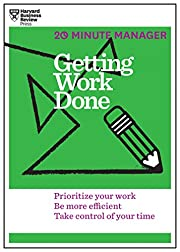Getting Work Done (HBR 20-Minute Manager…