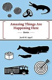 Amazing Things Are Happening Here av Jacob…