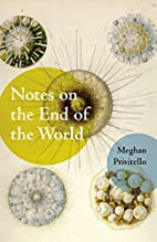 Notes on the End of the World by Meghan…