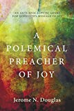A Polemical Preacher of Joy: An Anti-Apocalyptic Genre for Qoheleth's Message of Joy book cover
