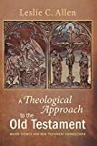 A Theological Approach to the Old Testament: Major Themes and New Testament Connections book cover