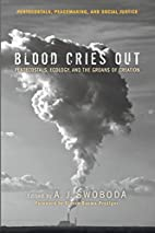 Blood Cries Out:Pentecostals, Ecology, and…