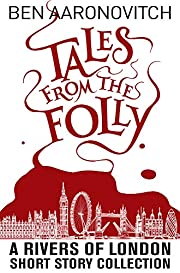 Tales from the Folly de Ben Aaronovitch