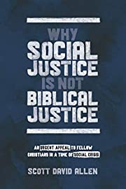 Why Social Justice Is Not Biblical Justice:…