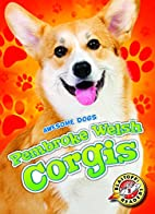 Pembroke Welsh Corgis (Awesome Dogs) by…