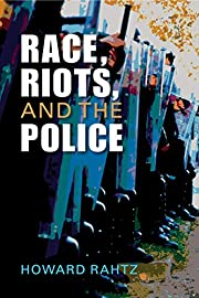 Race, Riots, and the Police af Howard Rahtz
