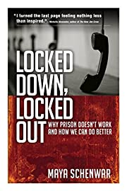 Locked down, locked out : why prison doesn't…