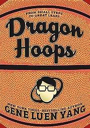 Dragon Hoops – tekijä: Gene Luen Yang