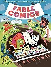 Fable Comics: Amazing Cartoonists Take On…