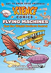 Science Comics: Flying Machines: How the…